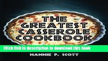 Ebook The Greatest Casserole Cookbook: Easy Casserole Recipes and Casserole Dishes Free Online
