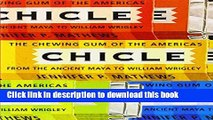 Books Chicle: The Chewing Gum of the Americas, From the Ancient Maya to William Wrigley Free Online