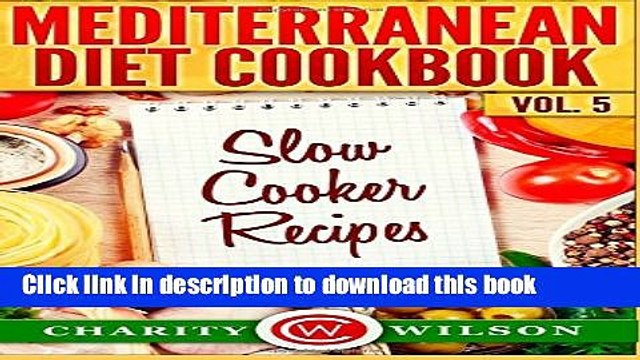 Ebook Mediterranean Diet Cookbook: Vol.5 Slow Cooker Recipes Free Online
