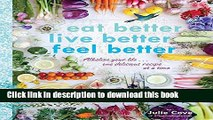 Books Eat Better, Live Better, Feel Better  Alkalize Your Life   One Delicious Recipe at a Time