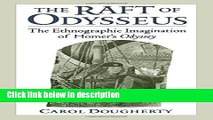 Ebook The Raft of Odysseus: The Ethnographic Imagination of Homer s Odyssey Full Online