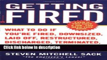 Books Getting Fired: What to Do if You re Fired, Downsized, Laid Off, Restructured, Discharged,