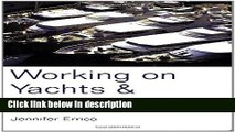 Books Working on Yachts and Superyachts (Working on Yachts   Superyachts) Free Online