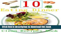 Books 10 Easy Clean Eating Dinner Recipes : Clean Recipe Book Of Clean Eating Dinner Full Online
