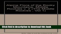 Ebook The Alpine Flora of the Rocky Mountains: The Middle Rockies (The Middle Rockies , Vol 1)