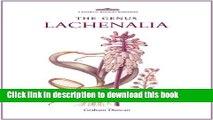 Books The Genus Lachenalia (Royal Botanic Gardens, Kew - Botanical Magazine Monograph) Full Online