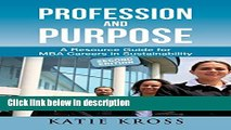 Books Profession and Purpose: A Resource Guide for MBA Careers in Sustainability Full Online