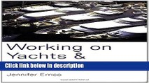Ebook Working on Yachts and Superyachts (Working on Yachts   Superyachts) Full Online
