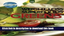 Ebook Greens, Weight Loss Superfoods: Recipes to Help You Lose Weight Without Calorie Counting or
