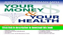 Books Your Money And Your Health: How to Find Affordable, High Quality Healthcare Free Online