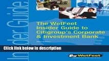 Books The WetFeet Insider Guide to Citigroup s Corporate   Investment Bank Full Online