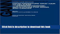 Books From Premature Gray Hair to Helicase - Werner Syndrome: Implications for Aging and Cancer