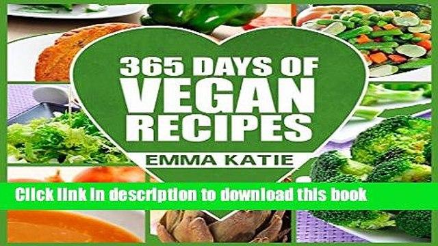 Ebook Vegan: 365 Vegan Recipes (Everyday Vegan Vegan Recipes Vegan Cookbook) Full Online