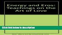 Books Energy and Eros: Teachings on the Art of Love Full Online