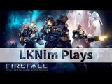 LKNim Plays Firefall | 28-2-2016
