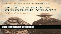 Books W. B. Yeats and George Yeats: The Letters Full Online