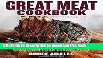 Ebook The Great Meat Cookbook: Everything You Need to Know to Buy and Cook Today s Meat Full Online