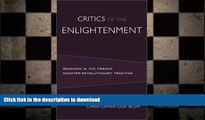 FREE PDF  Critics of the Enlightenment: Readings in the French Counter-Revolutionary Tradition