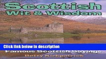 Books Scottish Wit and Wisdom: The Meanings Behind Famous Scottish Sayings Free Online
