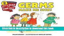 Books Germs Make Me Sick! (Let s-Read-and-Find-Out Science 2) Full Online