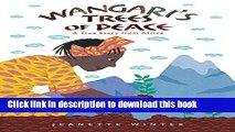 Ebook Wangari s Trees of Peace: A True Story from Africa Free Online
