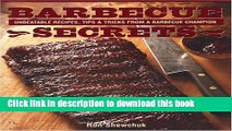 Ebook Barbecue Secrets: Unbeatable Recipes, Tips and Tricks from a Barbecue Champion Full Online