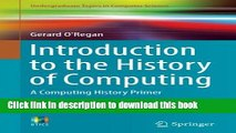Books Introduction to the History of Computing: A Computing History Primer (Undergraduate Topics