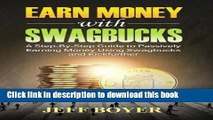 PDF  Earn Money with Swagbucks: A Step-By-Step Guide to Passively Earning Money Using Swagbucks