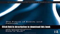 Ebook The Future of Events   Festivals (Routledge Advances in Event Research Series) Free Download