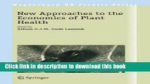 Ebook New Approaches to the Economics of Plant Health (Wageningen UR Frontis Series) Full Online