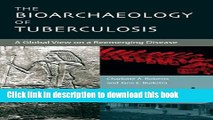 Read The Bioarchaeology of Tuberculosis: A Global View on a Reemerging Disease Ebook Online