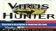 Read Virus Hunter: Thirty Years of Battling Hot Viruses Around the World Ebook Free