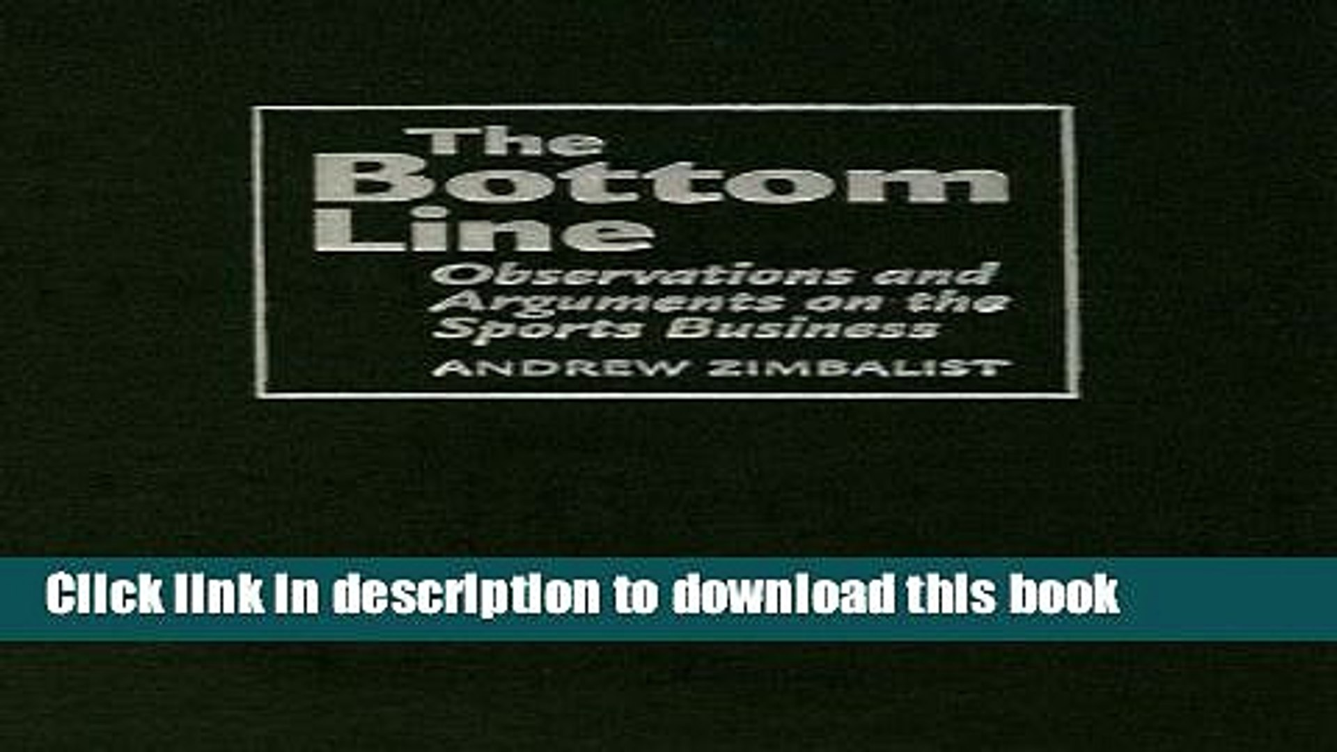 Ebook The Bottom Line: Observations and Arguments on the Sports Business Full Online
