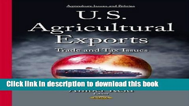 Books U.S. Agricultural Exports: Trade and Tax Issues (Agriculture Issues and Policies) Free Online