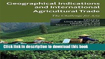 Ebook Geographical Indications and International Agricultural Trade: The Challenge for Asia Free