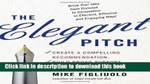 Books The Elegant Pitch: Create a Compelling Recommendation, Build Broad Support, and Get it