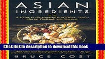 Ebook Asian Ingredients: A Guide to the Foodstuffs of China, Japan, Korea, Thailand and Vietnam