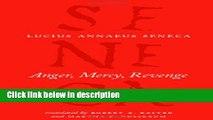 Books Anger, Mercy, Revenge (The Complete Works of Lucius Annaeus Seneca) Full Download
