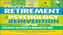 Ebook Happy Retirement: The Psychology of Reinvention Free Online