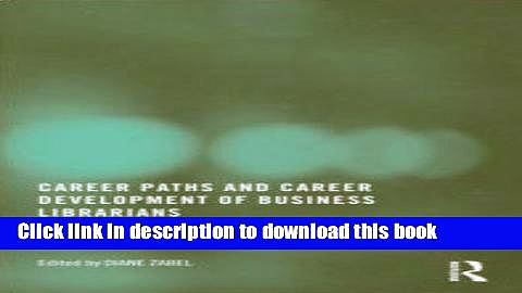 Ebook Career Paths and Career Development of Business Librarians Free Online