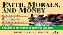 Ebook Faith, Morals, and Money: What the World s Religions Tell Us About Ethics in the Marketplace