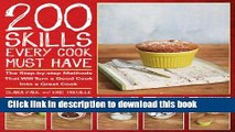 Ebook 200 Skills Every Cook Must Have: The Step-by-Step Methods That Will Turn a Good Cook into a