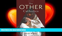 complete  The Other Catholics: Remaking America s Largest Religion