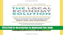 """Books The Local Economy Solution: How Innovative, Self-Financing """"Pollinator"""" Enterprises Can Grow"""