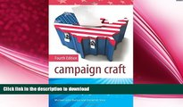 READ book  Campaign Craft: The Strategies, Tactics, and Art of Political Campaign Management, 4th