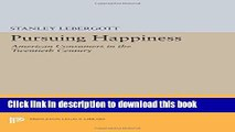 Ebook Pursuing Happiness: American Consumers in the Twentieth Century Free Online