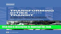 Books Transforming Cities with Transit: Transit and Land-Use Integration for Sustainable Urban