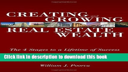 Ebook Creating and Growing Real Estate Wealth: The 4 Stages to a Lifetime of Success Free Online