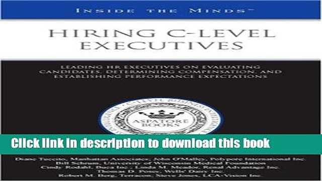 Ebook Hiring C-Level Executives: Leading HR Executives on Evaluating Candidates, Determining