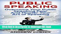 Ebook Public Speaking  Overcome Your Public Speaking Fear and Master Your Art of Speaking Free
